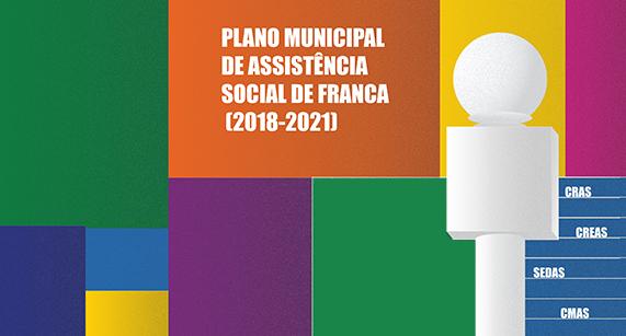 Prefeitura de Franca divulga Plano Municipal de Assistência Social