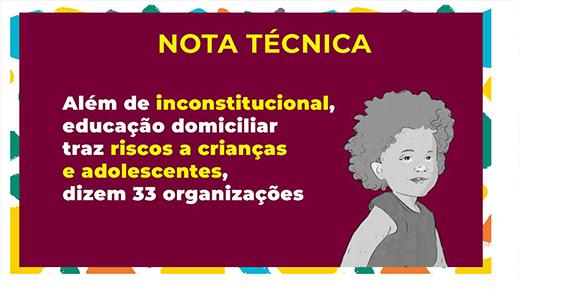 Além de inconstitucional, educação domiciliar traz riscos a crianças e adolescentes, dizem organizações em nota técnica