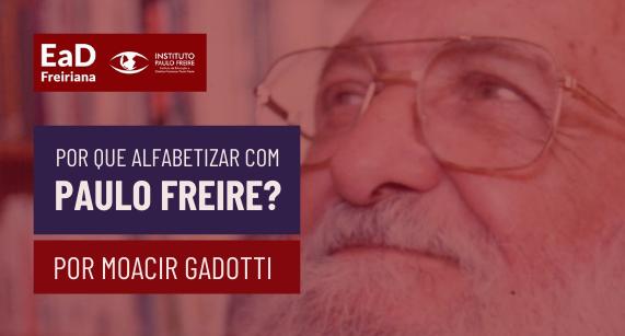 Por que alfabetizar com Paulo Freire?