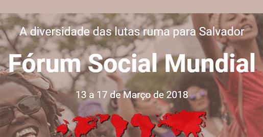 Conselho Internacional e Comitê Facilitador do FSM 2018 divulgam carta aberta para participação do processo de organização e realização do Fórum