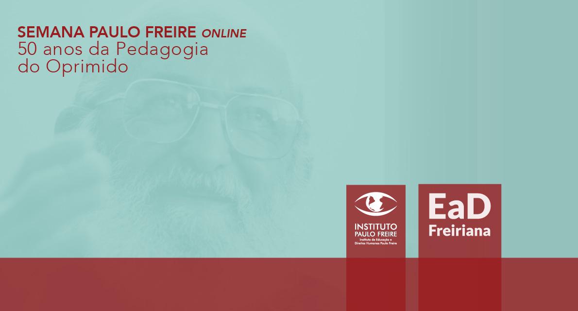"""Semana Paulo Freire online """"50 anos da Pedagogia do Oprimido"""